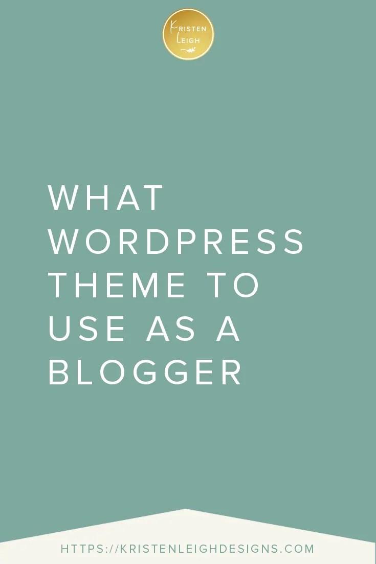 Kristen Leigh   WordPress Web Design Studio   What WordPress Theme to Use as a Blogger