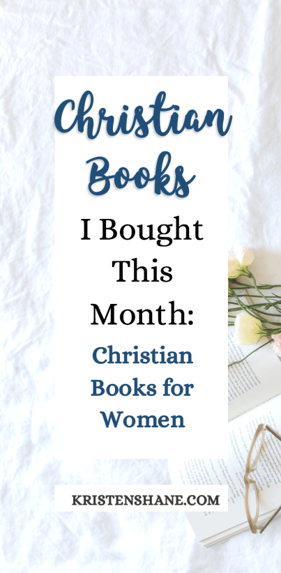 christian books i bought this month kristen shane