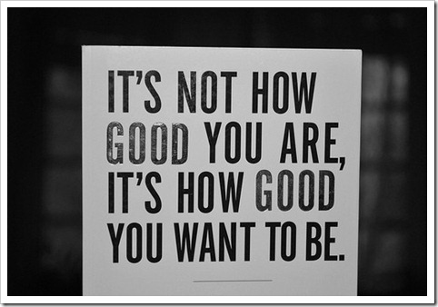 not_how_good_you_are