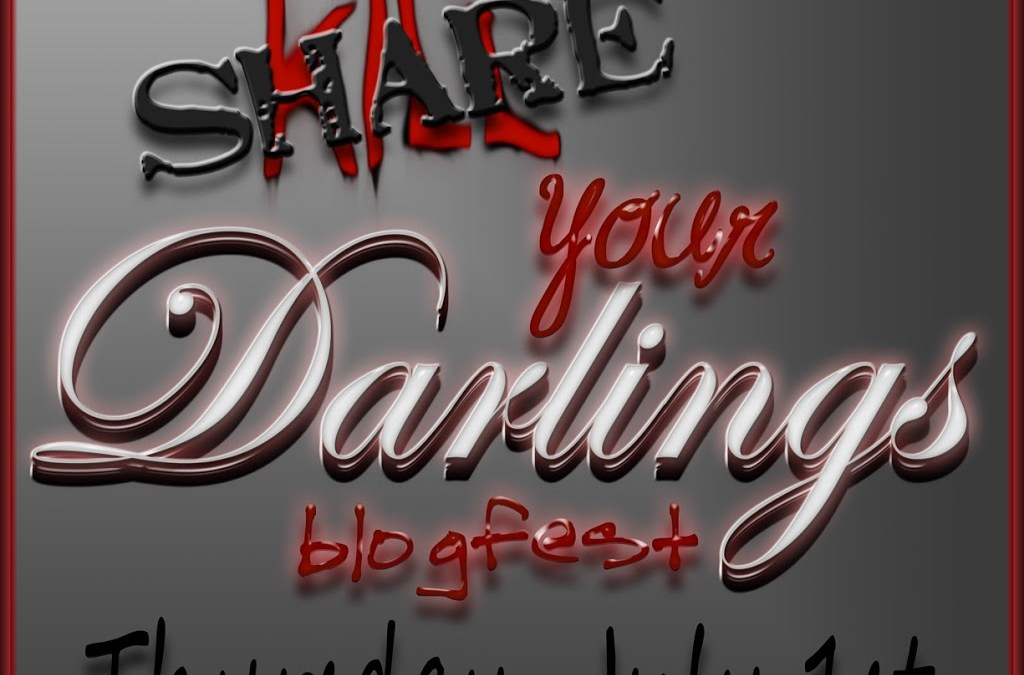 Share Your Darlings Blogfest