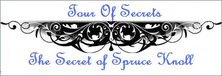 A Secret About THE SECRET OF SPRUCE KNOLL