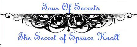 A Secret About THE SECRET OF SPRUCE KNOLL