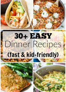 EASY dinner recipes for your busy days, including back to school time! Not only are these meals fast, they're also kid-friendly and fairly healthy! | www.kristineskitchenblog.com