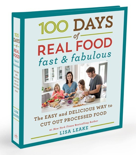 100 Days of Real Food Fast and Fabulous