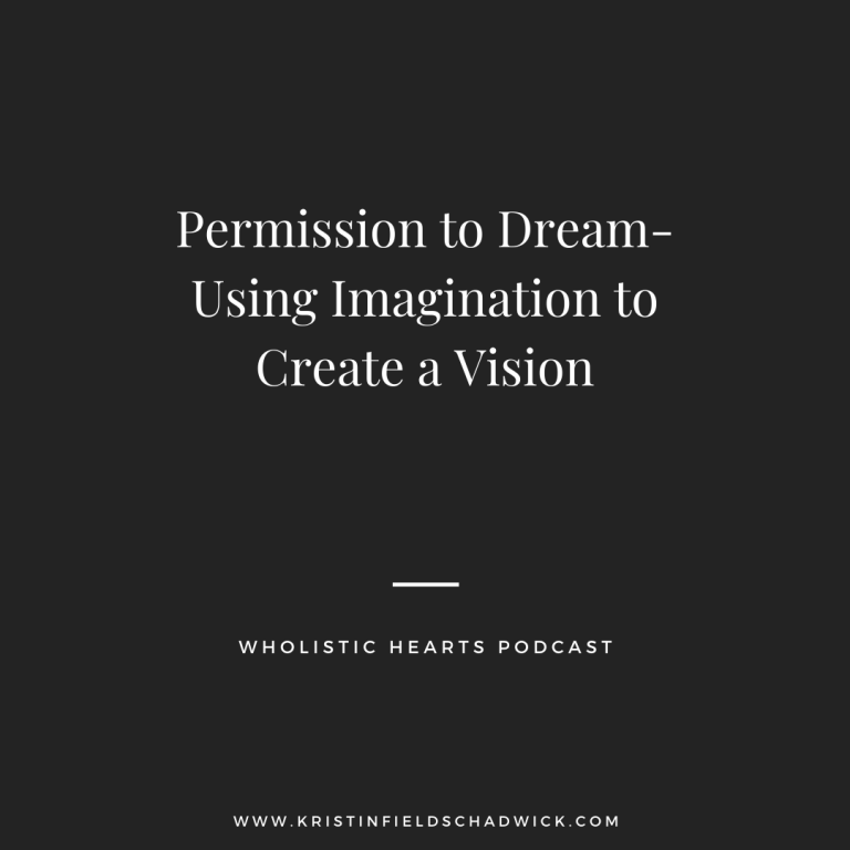 Permission to Dream- Using Imagination to Create a Vision