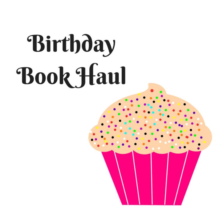 My Birthday Book Haul!