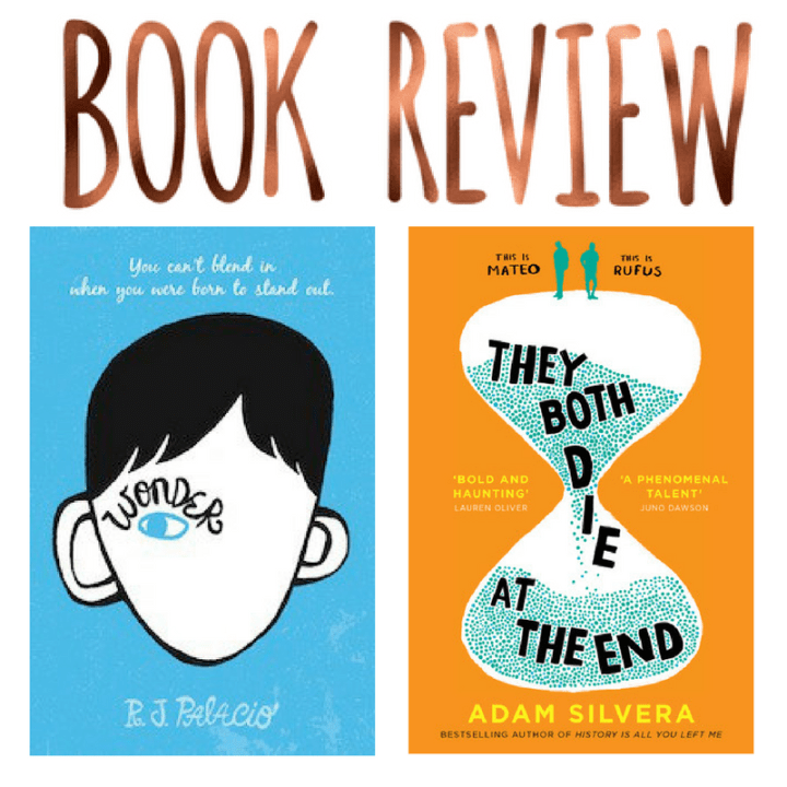 Mini Reviews- Wonder & They Both Die at the End