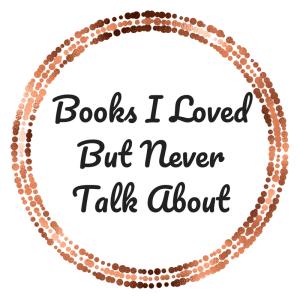 Books I LovedBut NeverTalk About