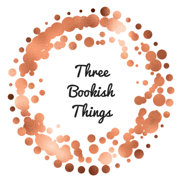 Three Bookish Things