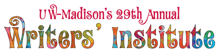 UW-Madison's 29th Annual Writers' Institute