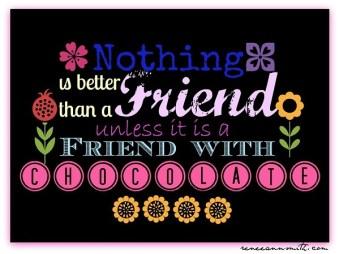 Friend saying chocolate