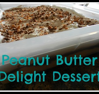 Peanut Butter Delight Dessert