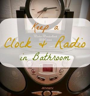 Keep A Clock and Radio In Bathroom