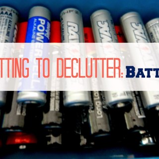 Forgetting to Declutter: Batteries