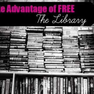 Take Advantage of FREE – The Library