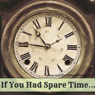 If You Had Spare Time…
