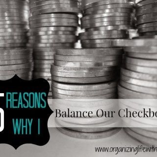 5 Reasons Why I Balance Our Checkbook