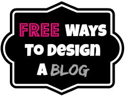 FREE Ways To Design A Blog