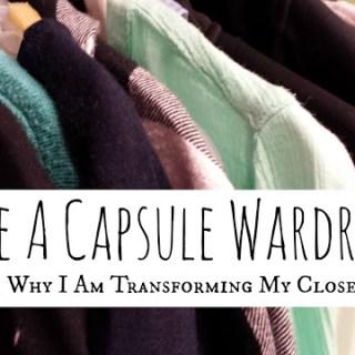 Why I Am Transforming My Closet