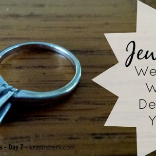 Jewelry – Wearing What Defines YOU – Day 7