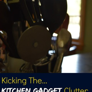 Kicking the Kitchen Gadget Clutter – Day 14