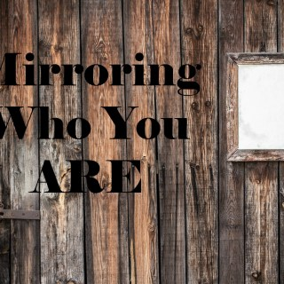 Mirroring Who You Are