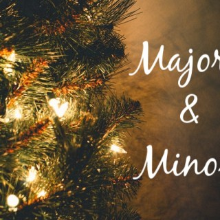 Majors and Minors