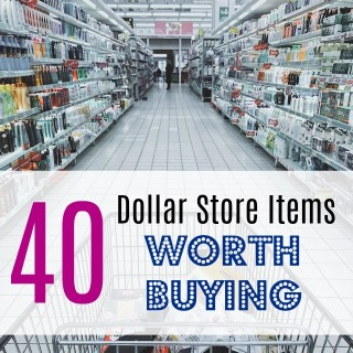 40 Dollar Store Items Worth Buying