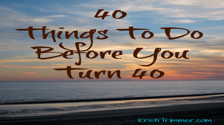 40 Things to do Before You Turn 40 #bucketlist #turning40 #40andfabulous #40andfit