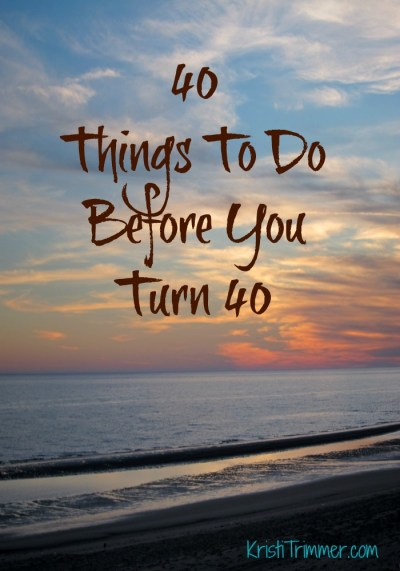 40 Things to do Before You Turn 40