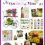 Mother S Day Gifts For The Gardening Mom Kristi Trimmer