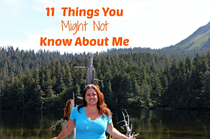 11 Things You Might Not Know About Me