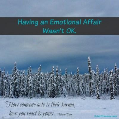 Having an Emotional Affair Wasn't OK.