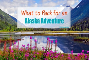What to Pack for an Alaska Adventure - the Ultimate Alaska Packing List