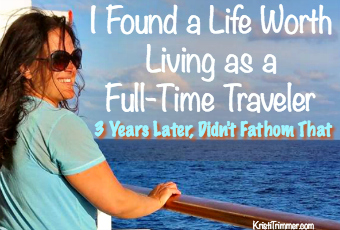 I Found a Life Worth Living as a Full-Time Traveler