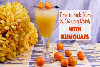 Time to Kick Rum & OJ up a Notch with Kumquats