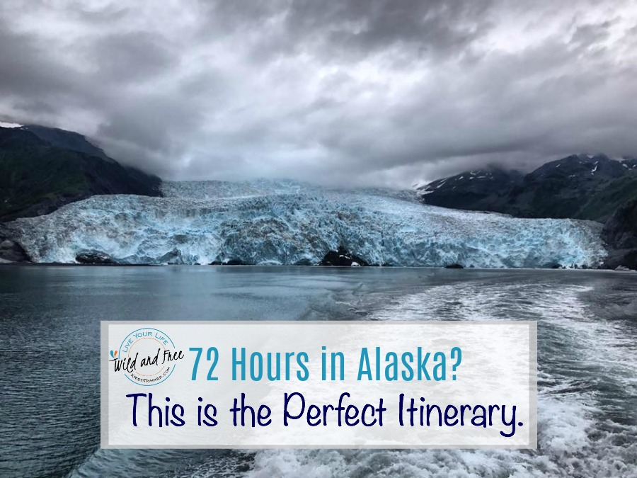 72 Hours in Alaska Itinerary