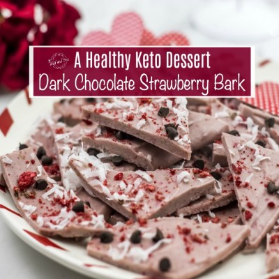 A Healthy Keto Dessert: Dark Chocolate Strawberry Bark