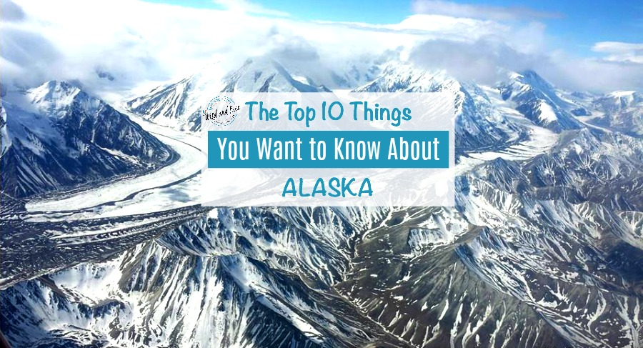 Top 10 Things About Alaska