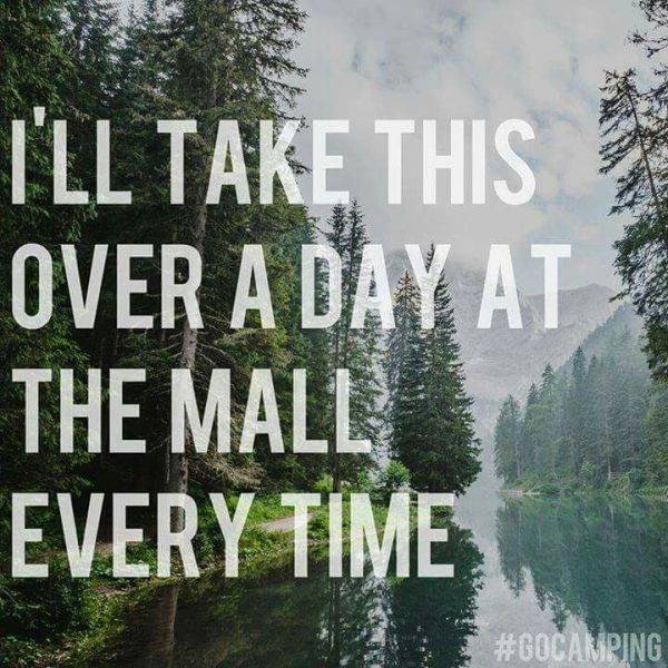 I'll take this over a day at the mall every time #truth #camping #getoutside