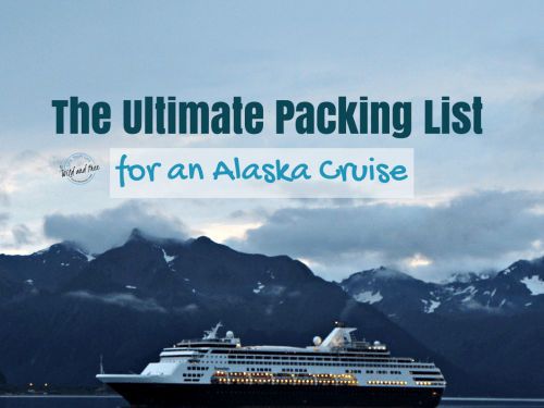 Ultimate Packing List for an Alaska Cruise