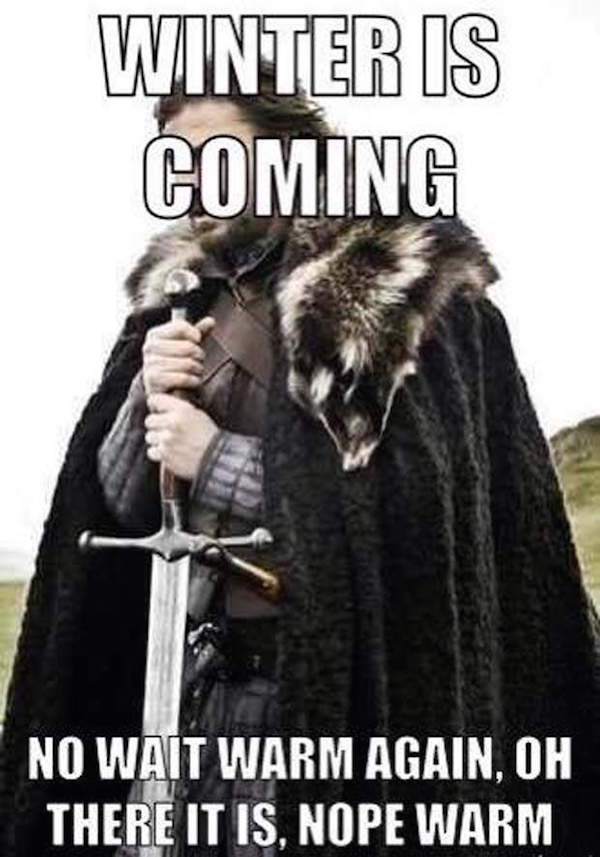 Winter is coming. Wait. Nope warm. #winteriscoming #fall #autumn #fallmemes #memes