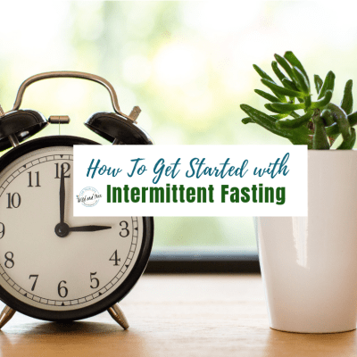 How To Get Started with Intermittent Fasting