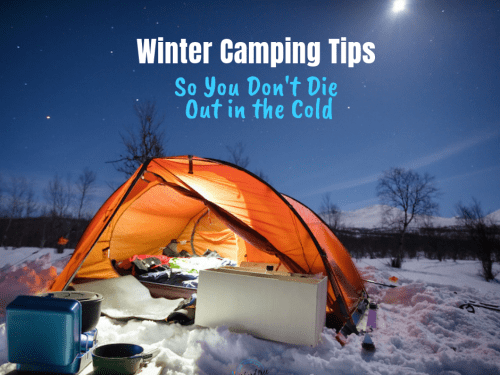Winter camping tips so you don't die out there #wintercamping #campingtips