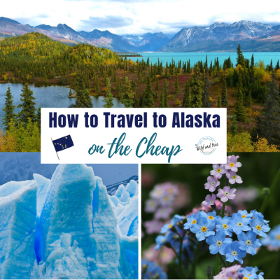 How to Travel to Alaska on the Cheap