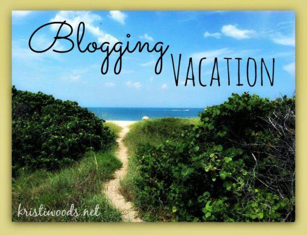 blogging vacation
