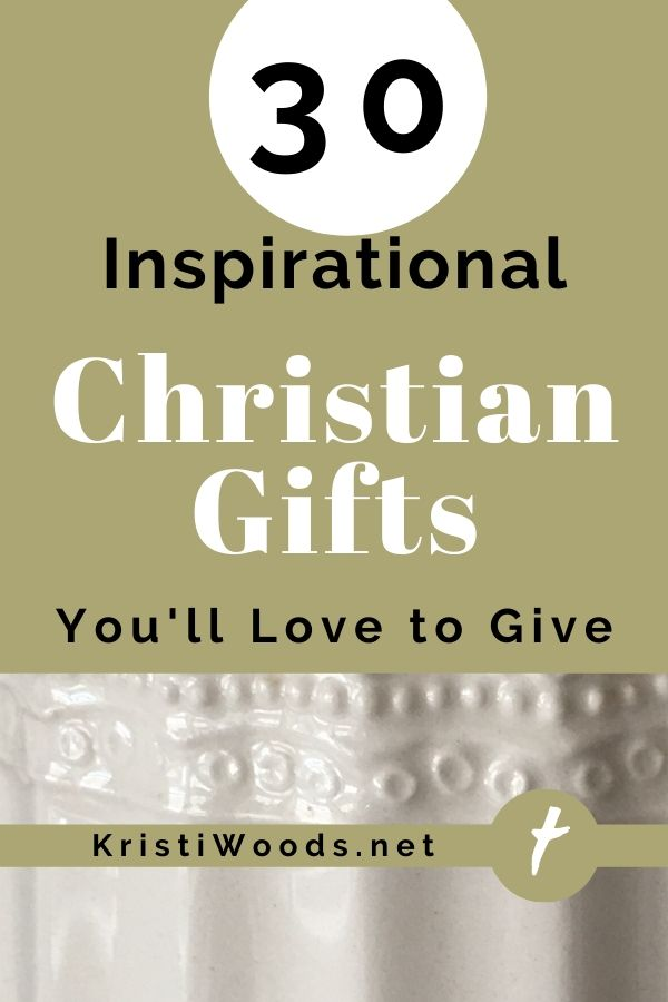Gold background with post title of 30 Inspirational Christian Gifts You'll Love to Give on it.