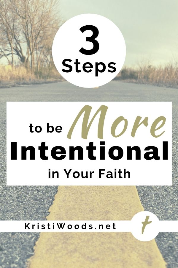 Picture of a path with blog title in an overlay - 3 Steps to Be More Intentional