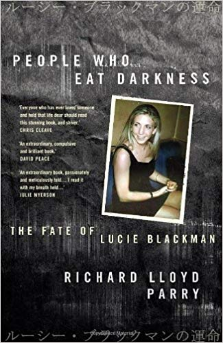 People Who Eat Darkness: The Fate of Lucie Blackman by Richard Lloyd Parry Book Cover