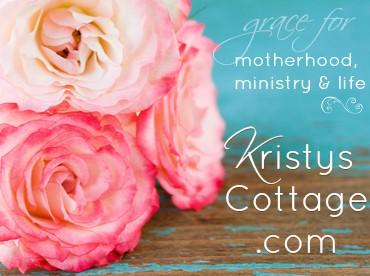 Kristy's Cottage blog | grace for Motherhood, Ministry & Life
